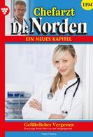 Helen Perkins: Chefarzt Dr. Norden 1194 – Arztroman