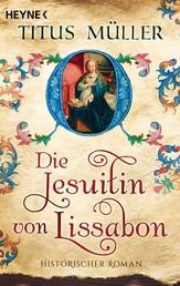 Die Jesuitin von Lissabon - Roman