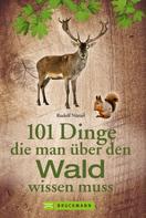 Rudolf Nützel: 101 Dinge, die man über den Wald wissen muss ★★★★