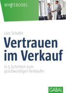 Lars Schäfer: Vertrauen im Verkauf ★