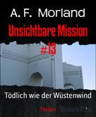 A. F. Morland: Unsichtbare Mission #13 ★★