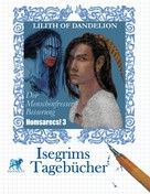 Lilith of Dandelion: Isegrims Tagebücher