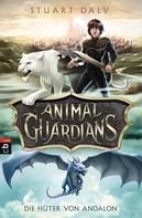 Stuart Daly: Animal Guardians - Die Hüter von Andalon ★★★★★
