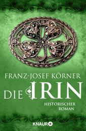 Die Irin - Historischer Roman