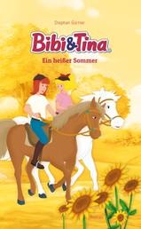 Bibi & Tina - Ein heißer Sommer - Roman