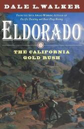 Eldorado - The California Gold Rush