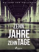 Walther von Hollander: Zehn Jahre, zehn Tage