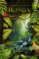 Salvatore Treccarichi: Honua IV - Der Tropenwald