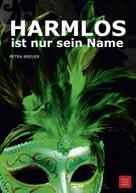 Petra Breuer: HARMLOS ist nur sein Name