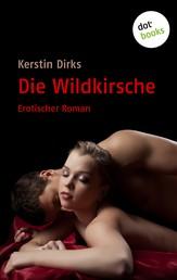 Die Wildkirsche - Ein erotischer Roman