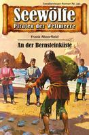 Frank Moorfield: Seewölfe - Piraten der Weltmeere 321 ★★★★★