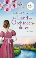 Roland Mueller: Im Land der Orchideenblüten ★★★★