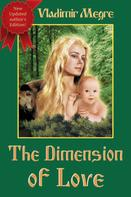 Vladimir Megre: The Dimension of Love (Volume 3 of The Ringing Cedars Of Russia Series)