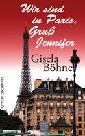 Gisela Böhne: Wir sind in Paris, Gruß Jennifer
