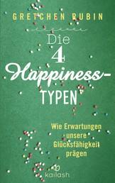 Die 4 Happiness-Typen - Wie Erwartungen unsere Glücksfähigkeit prägen