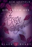 Kim Leopold: Black Heart - Band 3: Ein Traum aus Sternenstaub ★★★★★