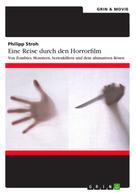 Philipp Stroh: Eine Reise durch den Horrorfilm. Von Zombies, Monstern, Serienkillern und dem ultimativen Bösen ★★★★