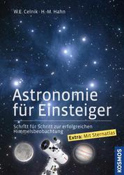 Astronomie für Einsteiger - Schritt für Schritt zur erfolgreichen Himmelsbeobachtung