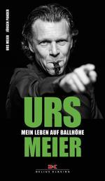 Urs Meier - Mein Leben auf Ballhöhe
