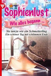 Sophienlust, wie alles begann 1 – Familienroman - Extra Edition - Sie tanzte wie ein Schmetterling