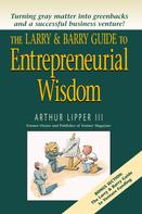 Arthur Lipper III: The Larry & Barry Guide to Entrepreneurial Wisdom