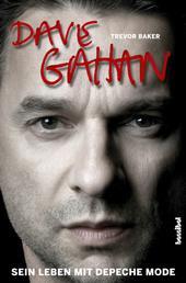 Dave Gahan - Mein Leben mit Depeche Mode