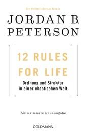 12 Rules For Life - Ordnung und Struktur in einer chaotischen Welt - Aktualisierte Neuausgabe