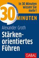 Alexander Groth: 30 Minuten Stärkenorientiertes Führen ★★★