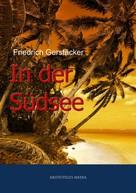 Friedrich Gerstäcker: In der Südsee