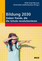 Olaf-Axel Burow: Bildung 2030 - Sieben Trends, die die Schule revolutionieren ★★★