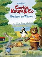 Gaby Scholz: Carlos, Knirps & Co - Abenteuer am Waldsee ★★★★★
