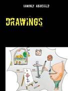 Iamonly Abigchild: drawings