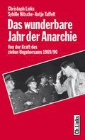 Christoph Links: Das wunderbare Jahr der Anarchie