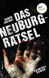 Das Neuburg-Rätsel - Kriminalroman
