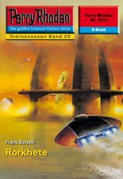 """Perry Rhodan 2219: Rorkhete - Perry Rhodan-Zyklus """"Der Sternenozean"""""""