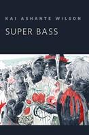 Kai Ashante Wilson: Super Bass