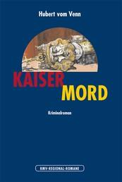 Kaisermord - Der Aachen-Krimi zum Thronjubiläum im Jahr 2000