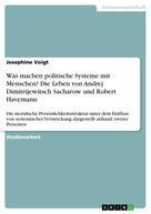 Josephine Voigt: Was machen politische Systeme mit Menschen? Die Leben von Andrej Dimitrijewitsch Sacharow und Robert Havemann