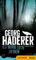Georg Haderer: Es wird Tote geben ★★★★