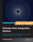 Sergio Ramazzina: Instant Pentaho Data Integration Kitchen