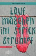 Heidi Fischer: Laufmaschen im Strickstrumpf