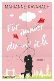 Für immer du und ich - Roman