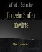 Alfred J. Schindler: Dreizehn Stufen abwärts ★★★★