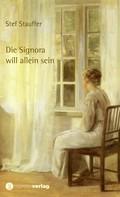 Stef Stauffer: Die Signora will allein sein