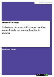 Malaria and Anaemia: A Retrospective Case control study in a remote hospital in Zambia