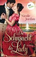 Nicole Jordan: Die Sehnsucht der Lady: Regency Love - Band 2