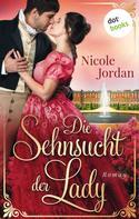 Nicole Jordan: Die Sehnsucht der Lady: Regency Love - Band 2 ★★★★