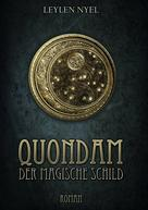 Leylen Nyel: Quondam ... Der magische Schild