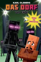 Das Dorf 4 - Das Ende - Roman für Minecrafter