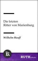 Wilhelm Hauff: Die letzten Ritter von Marienburg